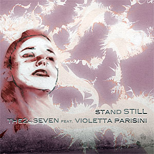 The24Seven feat. Violetta Parisini: Stand Still
