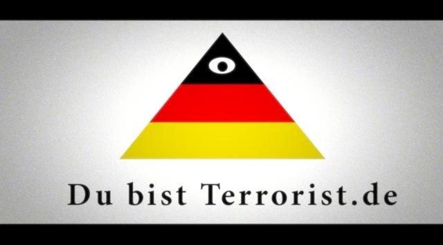 Denn du bist Terrorist!