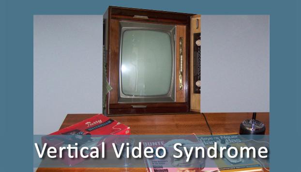 VVS - Veritcal Video Syndrome