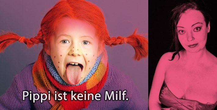Astrids Kolumne: Pippi wird nie eine Milf