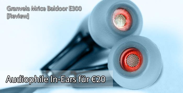 Baldoor E300 begeistert Audiophile