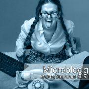Wie geht es weiter mit Microblogging