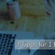 3 Tipps für Profi-Blogger