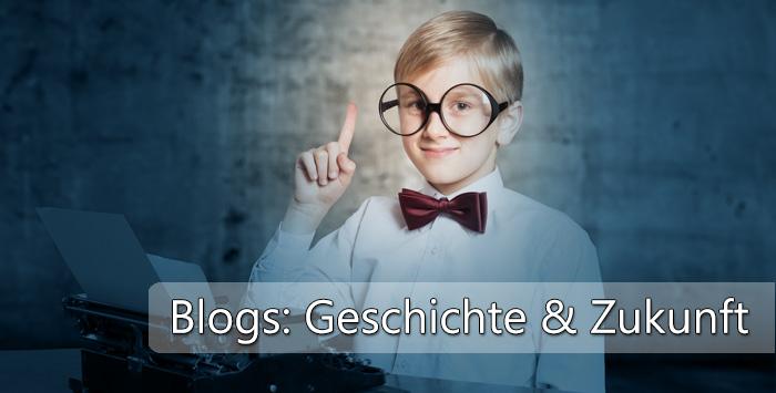 Geschichte und Zukunft des Blogs