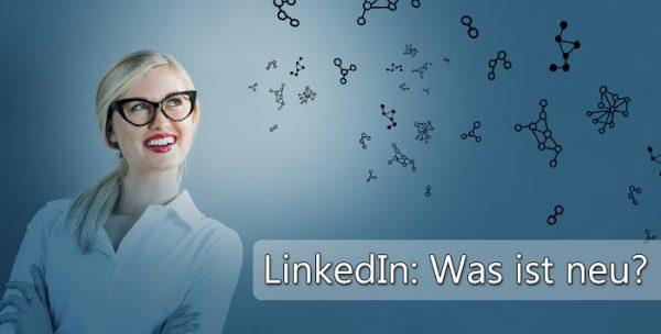 LinkedIn Redesign 2017 - die neuen Features