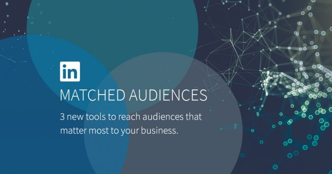 Matched Audiences: LinkedIn bringt neue Retargeting-Funktionen