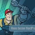 Die besten WordPress Plugins - 2018 Edition