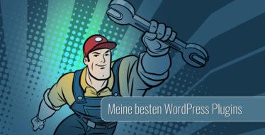 Die besten WordPress Plugins: Grundausstattung, Extras & Profi-Werkzeuge