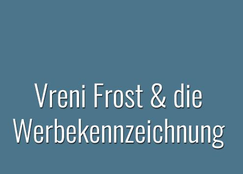 Vreni Frost & die Werbekennzeichnung: Schon wieder 1 Fehlurteil