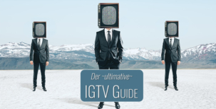 Der ultimative IGTV Guide - alles über Instagrams neue Videoplattform