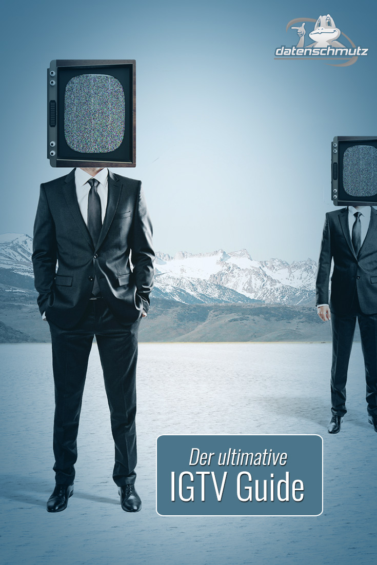 Der ~ultimative~ IGTV Guide