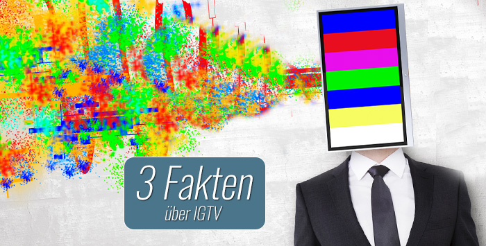 3 Fakten über IGTV