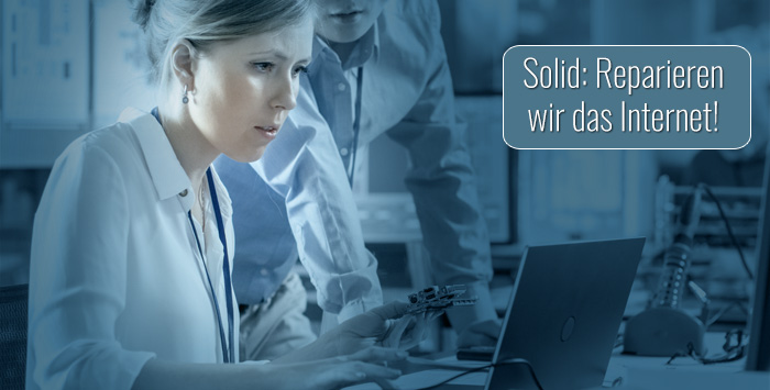 Solid - So will TimBL das Internet reparieren