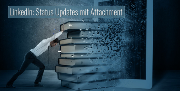 LinkedIn: Status Updates mit Attachment