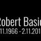 Robert Basic, verstorben am 1.11.2018