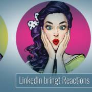 LinkedIn launcht Newsfeed Reaktionen