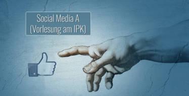 Vorlesung Social Media A, Institut für Publizistik- und Kommunikationiswissenschaft der Uni Wien