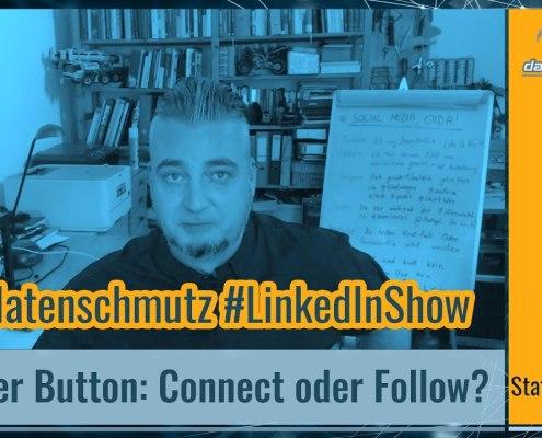 datenschmutz #LinkedInShow #7 | Buttonwahl: Folgen oder Vernetzen?