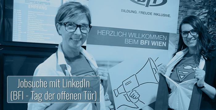 Jobsuche mit LinkedIn (BFI - Tag der offenen Tür GRATISVORTRAG)