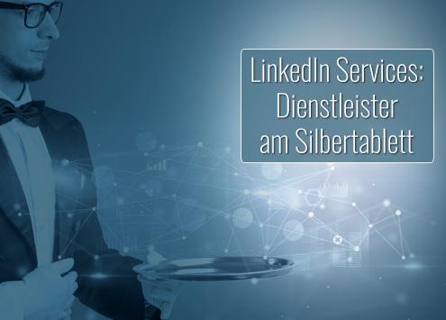 LinkedIn Services: Dienstleistungen am eigenen Profil