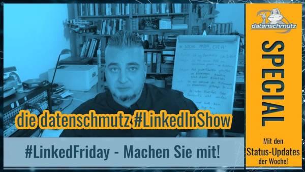 datenschmutz #LinkedInShow: #LinkedFriday Special