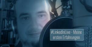LinkedIn Livestreaming: Video-Erfahrungen