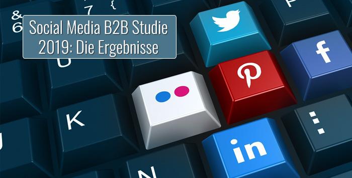 Social Media B2B Studie 2019: Die Ergebnisse