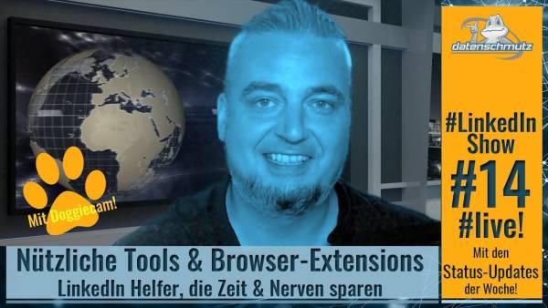 #LinkedInShow #14: Nützliche Tools & Browser-Extensions für LinkedIn