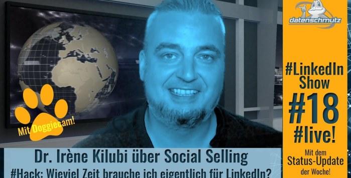 #LinkedInShow #18 mit Dr. Irène Kilubi: Was ist Social Selling?