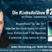 #LinkedInshow #25 mit Engin Eser | Du oder Sie auf Social Media? | Status Updates der Woche
