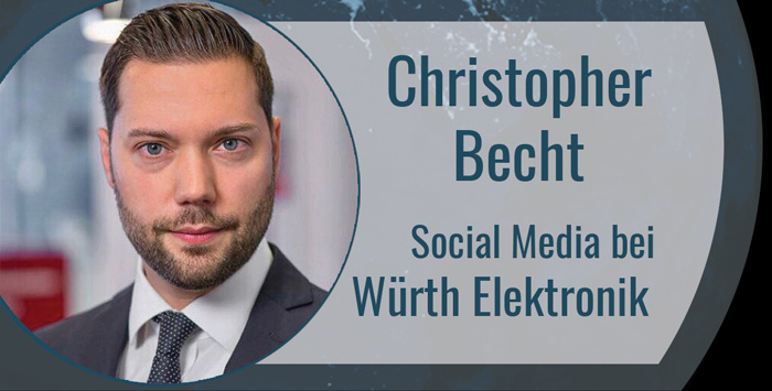 Christopher Becht über Social Media bei Würth Elektronik
