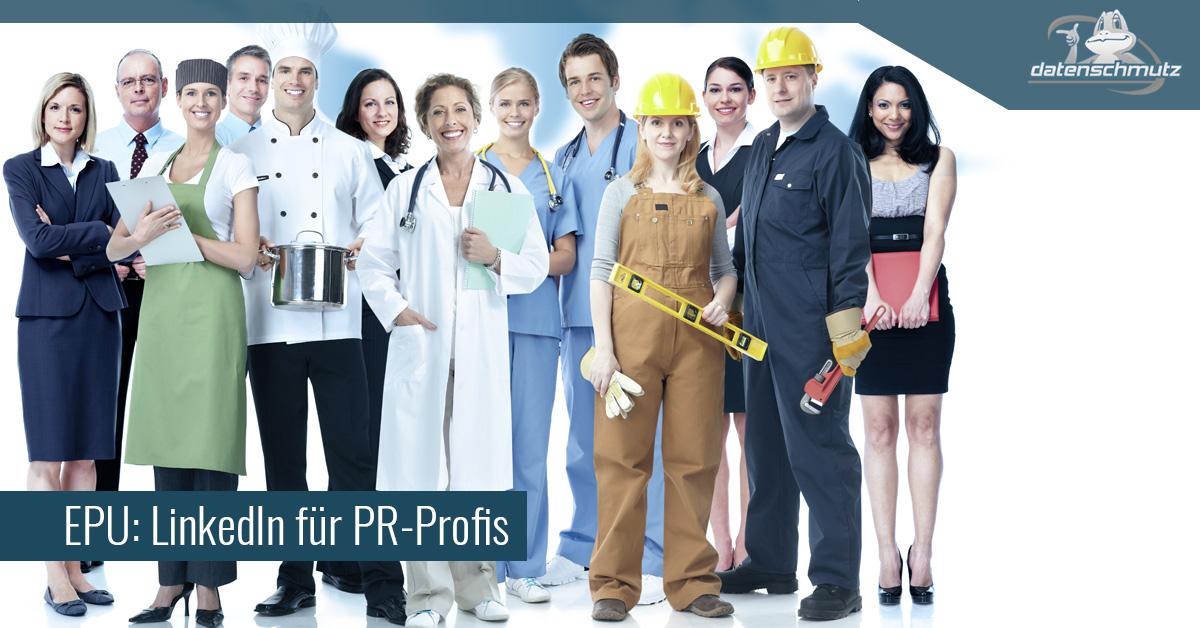 LinkedIn für PR-Profis