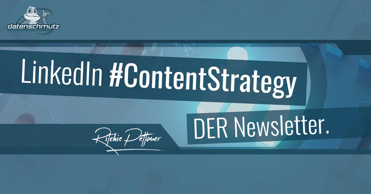 LinkedIn #ContentStratey - DER Newsletter.